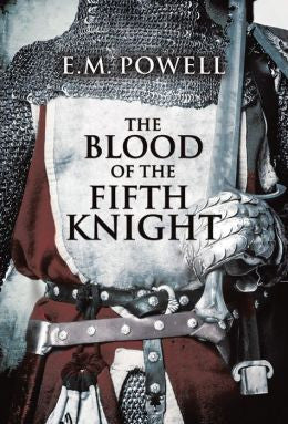 E. M. Powell - The Blood of the Fifth Knight