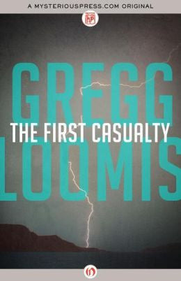 Loomis, Gregg - The First Casualty