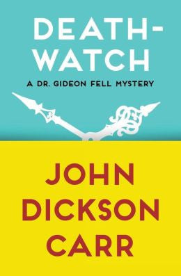 Carr, John Dickson - Death-Watch