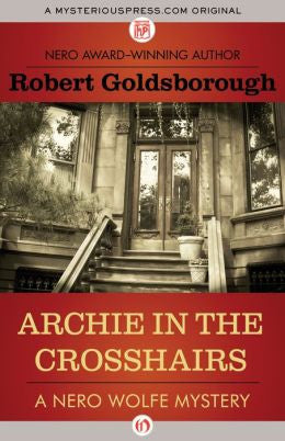Robert Goldsborough - Archie in the Crosshairs
