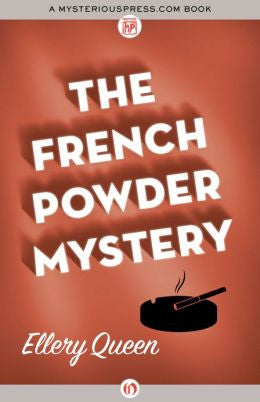 Queen, Ellery, The French Powder Mystery