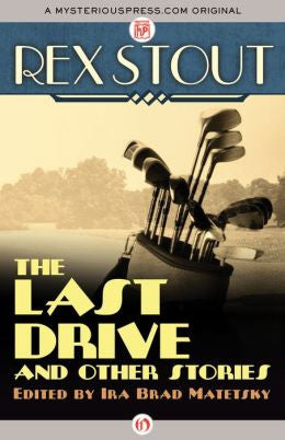 Stout, Rex, The Last Drive and Other Stories