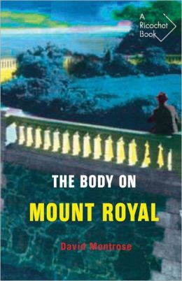 Montrose, David - The Body on Mount Royal