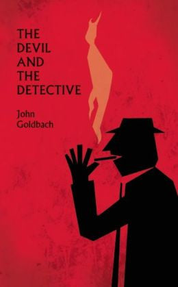 Goldbach, John - The Devil and the Detective