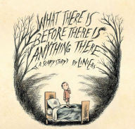 Liniers, What There Is Before There Is Anything There, A Scary Story