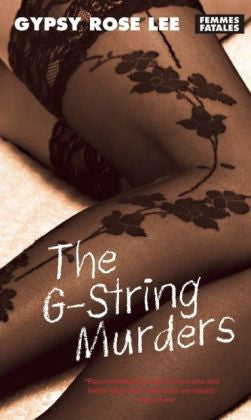 Lee, Gypsy Rose - The G-String Murders