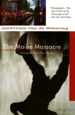 Wetering, Janwillem Van de - The Maine Massacre