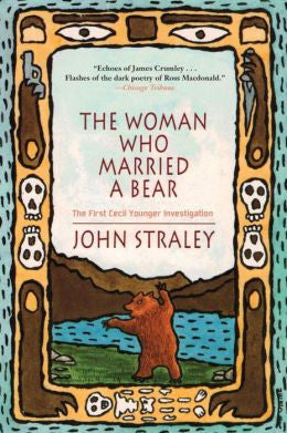 Straley, John - The Woman Who Married a Bear