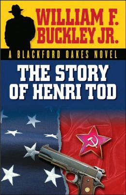 Buckley, Jr., William F., The Story of Henri Tod: A Blackford Oakes Mystery
