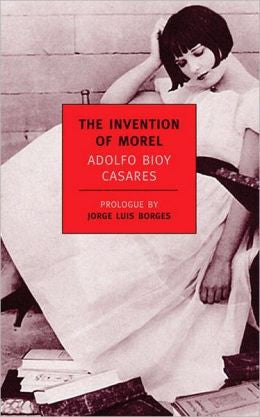 Casares, Adolfo Bioy - The Invention of Morel