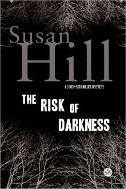 Hill, Susan - The Risk of Darkness