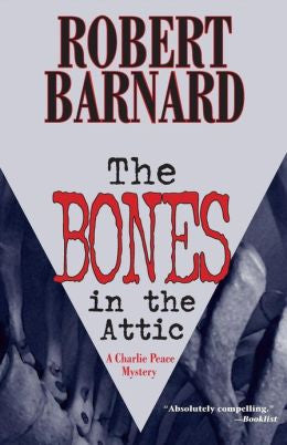 Barnard, Robert - The Bones in the Attic