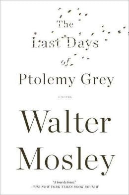 Mosley, Walter - The Last Days of Ptolemy Grey