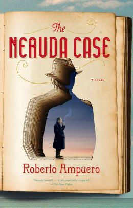 Ampuero, Roberto - The Neruda Case