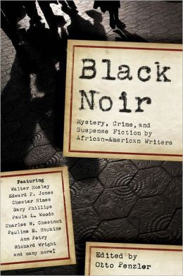 Penzler, Otto, Black Noir: Mystery, Crime, & Suspense Fiction by African-American Writers