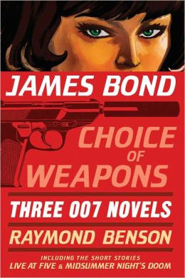 Benson, Raymond - James Bond: Choice of Weapons
