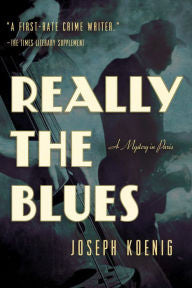 Koenig, Joseph, Really the Blues: A Mystery in Paris