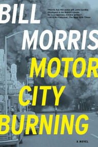 Morris, Bill, Motor City Burning