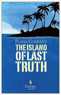 Company, Flavia - The Island of the Last Truth