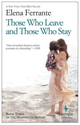 Ferrante, Elena, Those Who Leave and Those Who Stay, Book 3, The Neapolitan Novels