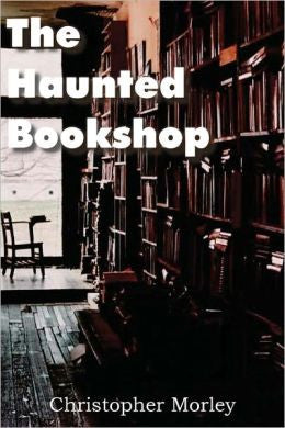 Morley, Christopher - The Haunted Bookshop