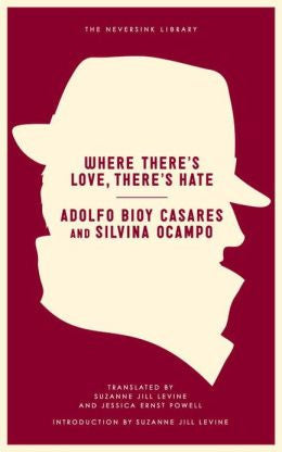 Casares, Adolfo Bioy - Where There's Love, There's Hate