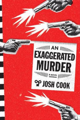 Josh Cook - An Exaggerated Murder