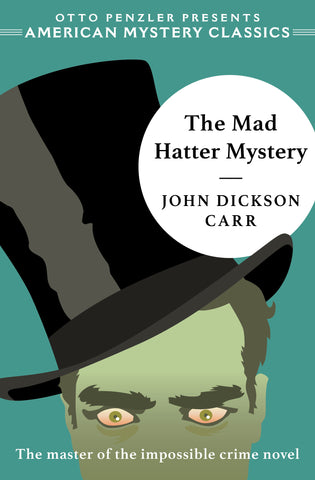 John Dickson Carr - The Mad Hatter Mystery