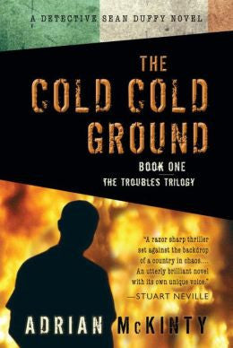 McKinty, Adrian - The Cold Cold Ground