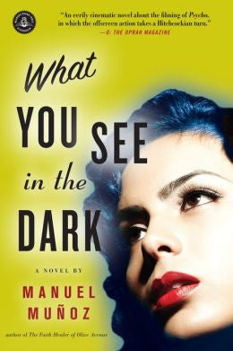 Muñoz, Manuel - What You See in the Dark