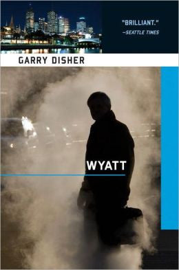 Disher, Garry - Wyatt