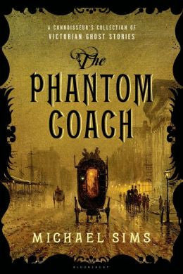 Sims, Michael, The Phantom Coach-Victorian Ghost Stories