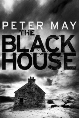 Peter May - The Black House
