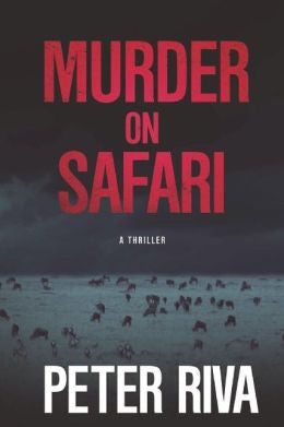 Peter Riva - Murder on Safari