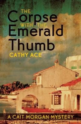 Cathy Ace - The Corpse with the Emerald Thumb