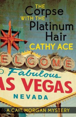 Cathy Ace - The Corpse With Platinum Hair