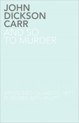 Carr, John Dickson - And So to Murder
