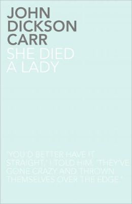 Dickson, Carter - She Died a Lady