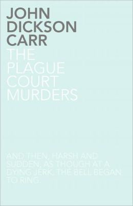 Carr, John Dickson - The Plague Court Murders