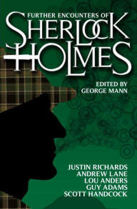 Mann, George, editor, Further Encounters of Sherlock Holmes