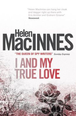 MacInnes, Helen - I and My True Love