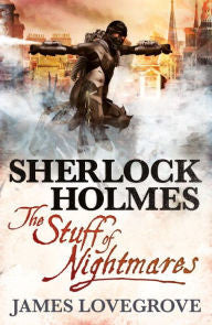 Lovegrove, James, Sherlock Holmes, The Stuff of Nightmares