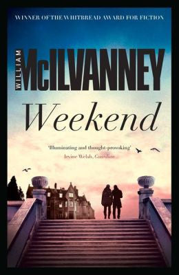 William McIlvanney - Weekend