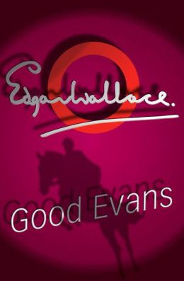 Wallace, Edgar - Good Evans