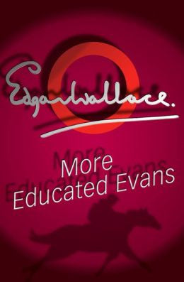 Wallace, Edgar - More Educated Evans