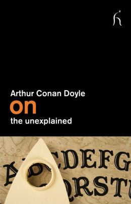 Doyle, Arthur Conan, On the Unexplained
