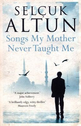 Altun, Selçuk - Songs My Mother Never Taught Me