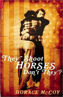 McCoy, Horace - They Shoot Horses, Don't They?