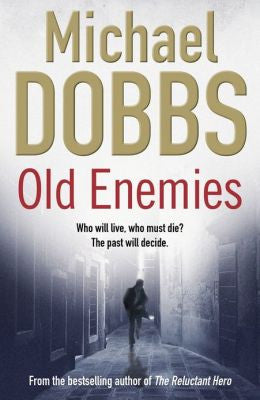 Dobbs, Michael - Old Enemies