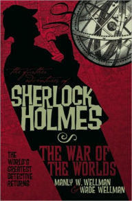 Wellman, Manly, & Wellman, Wade, Sherlock Holmes, The War of the Worlds
